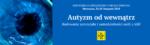Autyzm od wewnątrz! Konferencja szkoleniowa Fundacji Synapsis